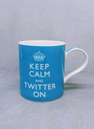 Keep calm & twitter ON