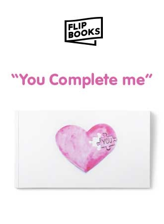 You complete me - Flipbook